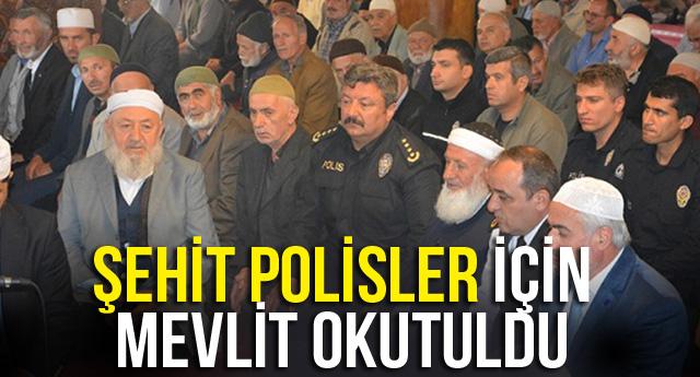 ŞEHİT POLİSLER İÇİN MEVLİT OKUTULDU