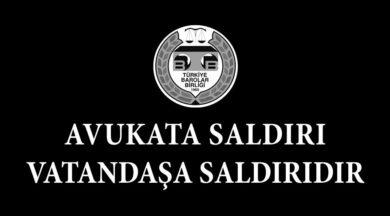 AVUKATA SALDIRI VATANDAŞA SALDIRIDIR