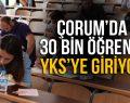 30 BİN ÖĞRENCİ YKS'YE GİRİYOR