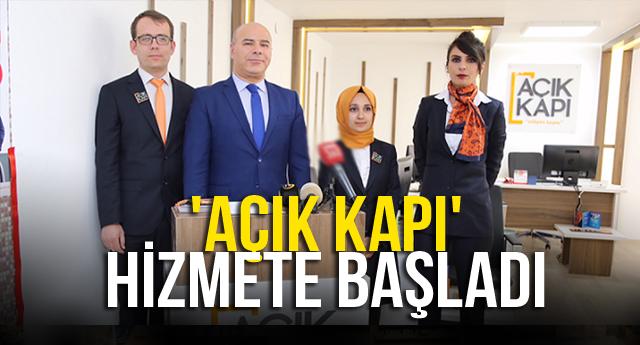 'AÇIK KAPI' HİZMETE BAŞLADI