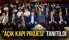 'AÇIK KAPI PROJESİ' TANITILDI