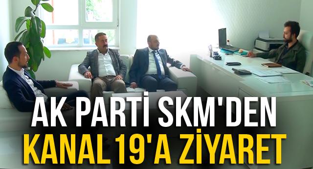 AK PARTİ SKM'DEN KANAL19'A ZİYARET