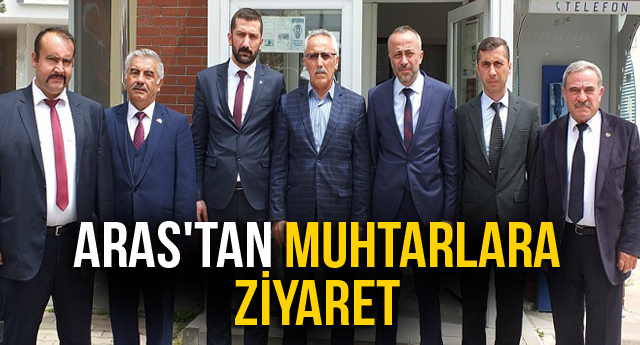 ARAS'TAN MUHTARLARA ZİYARET