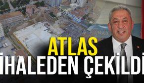 ATLAS İHALEDEN ÇEKİLDİ