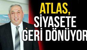 ATLAS, SİYASETE GERİ DÖNÜYOR