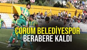 ÇORUM BELEDİYESPOR BERABERE KALDI