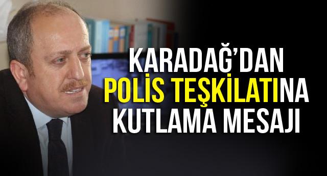 KARADAĞ'DAN POLİS TEŞKİLATINA KUTLAMA MESAJI