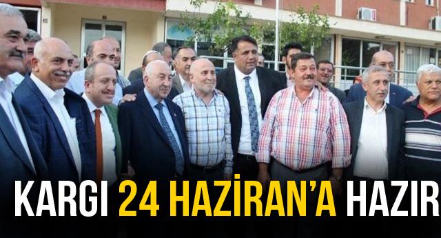 KARGI 24 HAZİRAN'A HAZIR