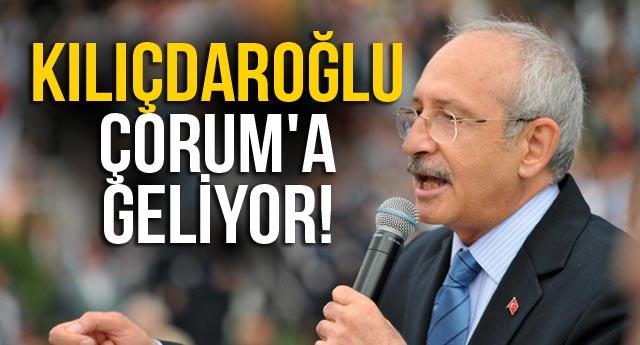 KILIÇDAROĞLU ÇORUM'A GELİYOR!