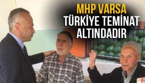 MHP VARSA TÜRKİYE TEMİNAT ALTINDADIR