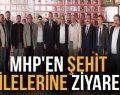 MHP'EN ŞEHİT AİLELERİNE ZİYARET