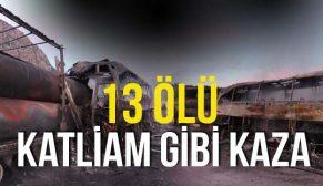 ÇORUM'DA FECİ KAZA 13 ÖLÜ