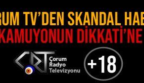 ÇORUM TV'DEN BÜYÜK SKANDAL !
