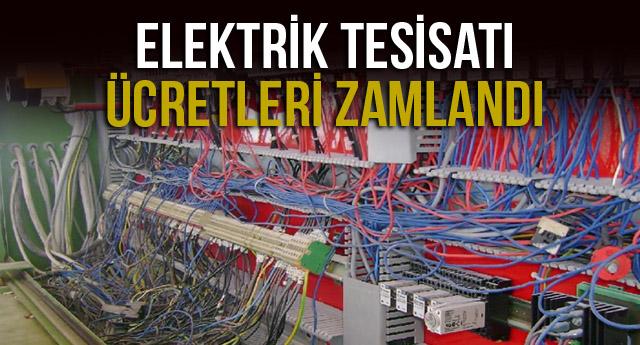 ELEKTRİK TESİSATI ÜCRETLERİ ZAMLANDI