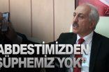 """""""ABDESTİMİZDEN ŞÜPHEMİZ YOK"""""""