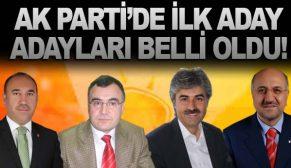 AK PARTİ'DE İLK ADAY ADAYLARI BELLİ OLDU!