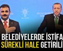 BELEDİYELERDE İSTİFALAR SÜREKLİ HALE GETİRİLİYOR!