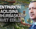 KENTPARK'IN AÇILIŞINA CUMHURBAŞKANI DAVET EDİLDİ
