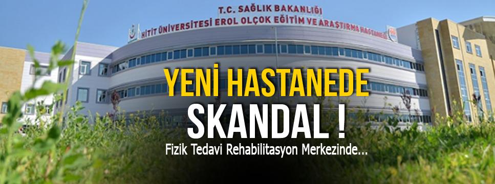 YENİ HASTANEDE SKANDAL !