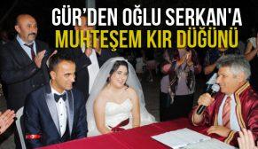 GÜR'DEN OĞLU SERKAN'A MUHTEŞEM KIR DÜĞÜNÜ