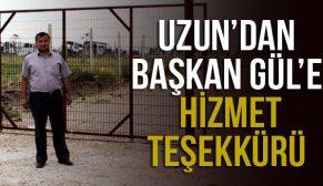 UZUN'DAN BAŞKAN GÜL'E HİZMET TEŞEKKÜRÜ
