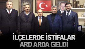 AK PARTİ İLÇELERDE İSTİFALAR ARD ARDA GELDİ