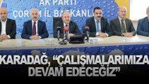 """KARADAĞ, """"ÇALIŞMALARIMIZA DEVAM EDECEĞİZ"""""""
