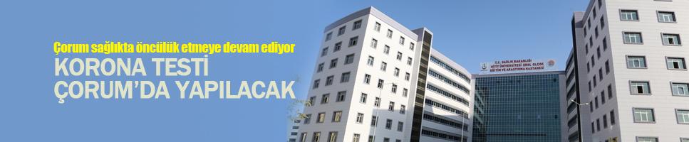 KORONA TESTİ ÇORUM'DA YAPILACAK