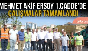 MEHMET AKİF ERSOY 1.CADDE'DE ÇALIŞMALAR TAMAMLANDI