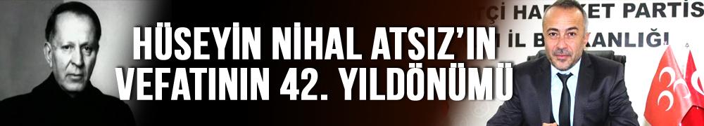 HÜSEYİN NİHAL ATSIZ'IN VEFATININ 42. YILDÖNÜMÜ
