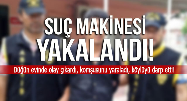 SUÇ MAKİNESİ YAKALANDI!