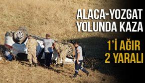 ALACA-YOZGAT YOLUNDA KAZA 1'İ AĞIR 2 YARALI