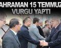 KAHRAMAN 15 TEMMUZ'A VURGU YAPTI