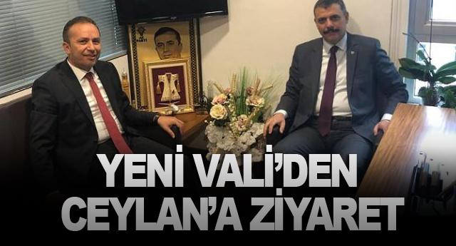 YENİ VALİ'DEN CEYLAN'A ZİYARET
