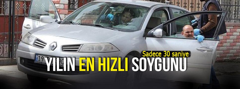 'ÇALMALARI SADECE 30 SANİYE SÜRDÜ'