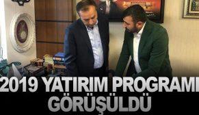 2019 YATIRIM PROGRAMI GÖRÜŞÜLDÜ