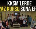 KKSM'LERDE YAZ KURSU SONA ERDİ